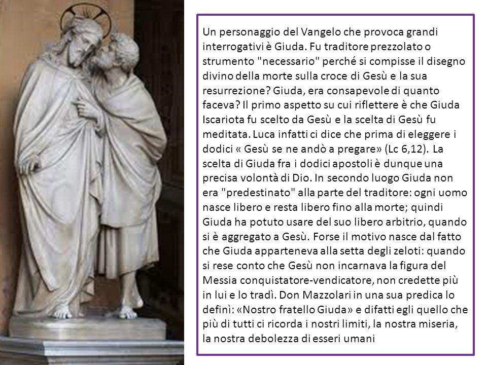 Un personaggio del Vangelo che provoca grandi interrogativi è Giuda