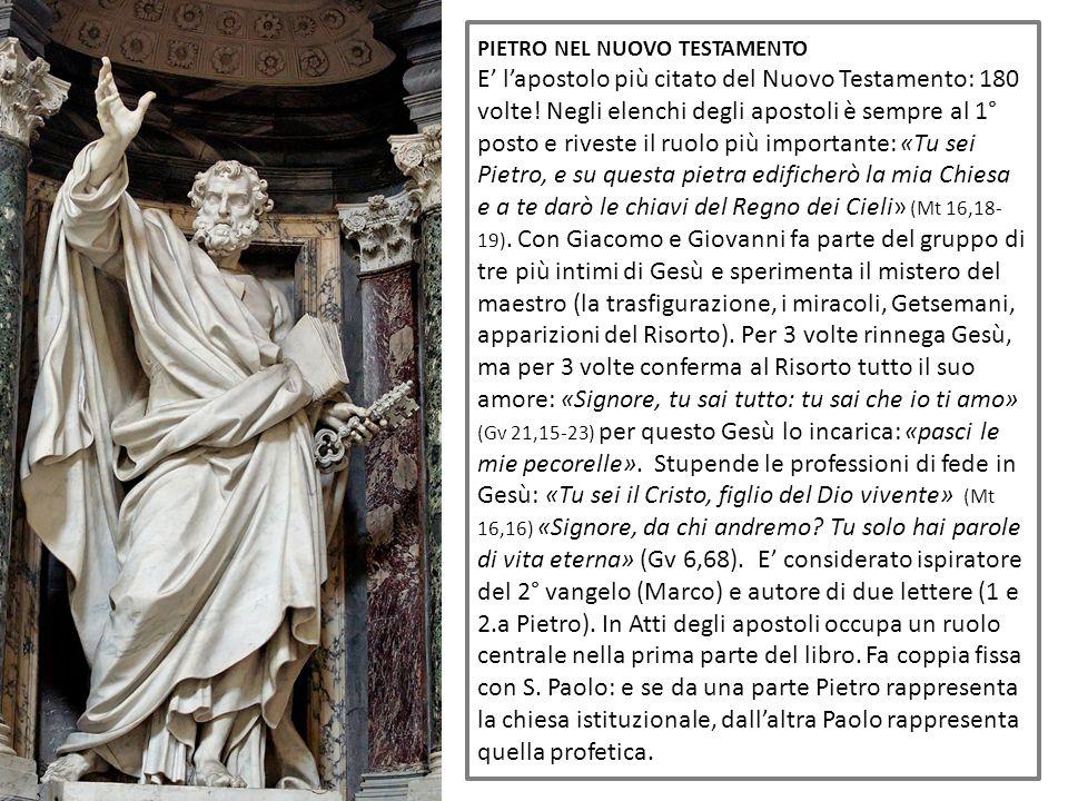 PIETRO NEL NUOVO TESTAMENTO E' l'apostolo più citato del Nuovo Testamento: 180 volte.