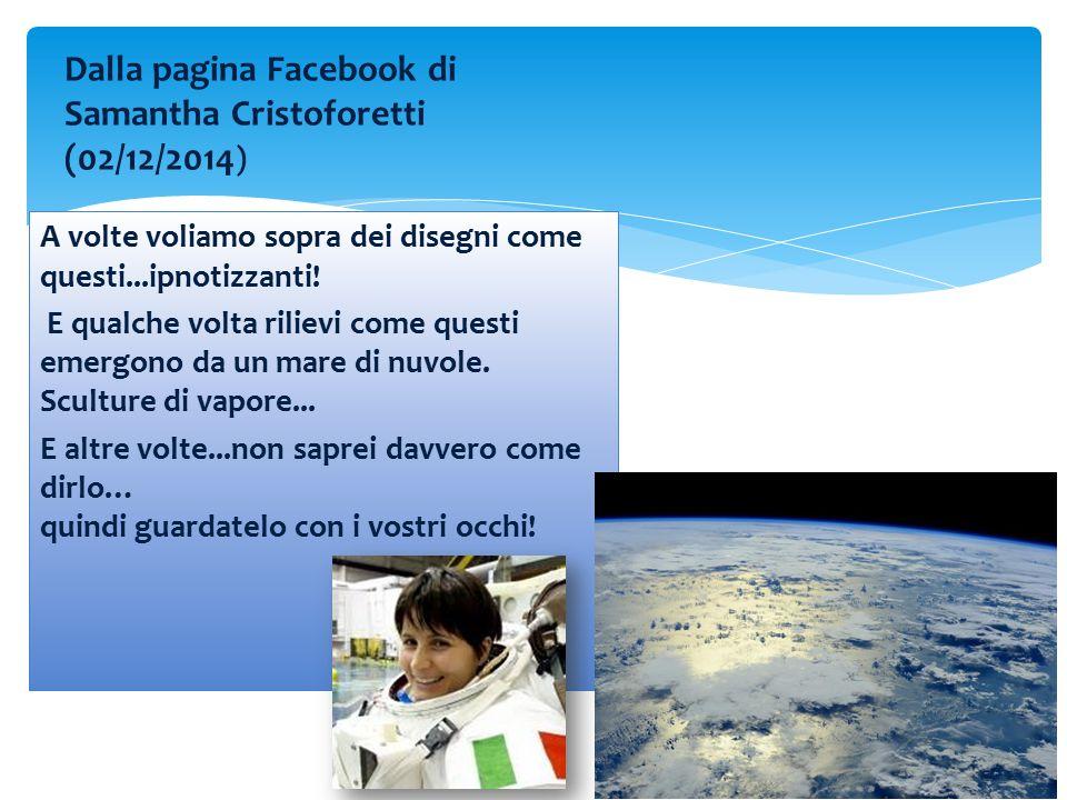 Dalla pagina Facebook di Samantha Cristoforetti (02/12/2014)