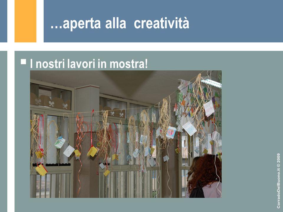 …aperta alla creatività