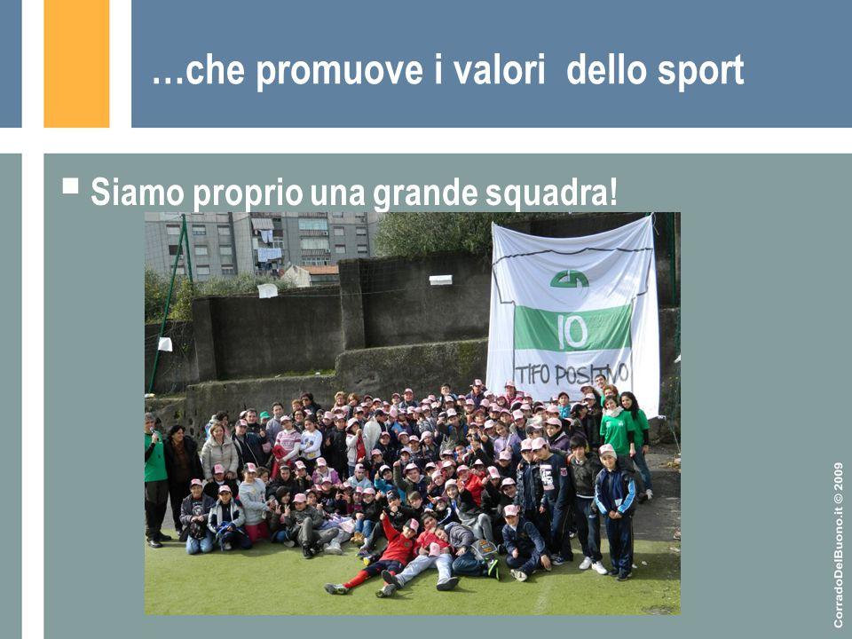 …che promuove i valori dello sport