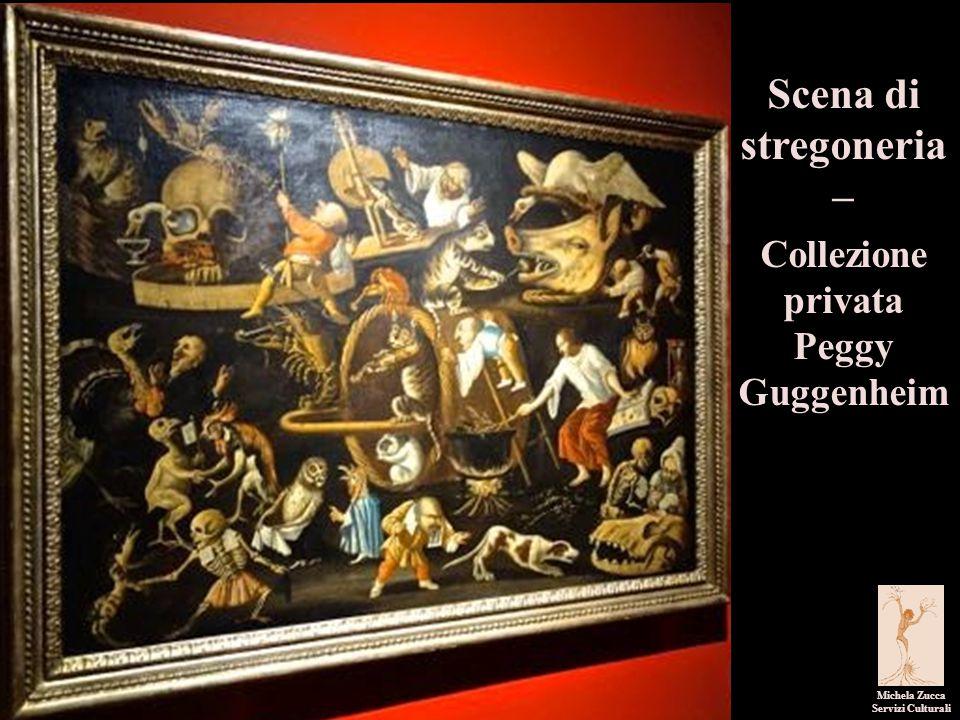 Scena di stregoneria – Collezione privata Peggy Guggenheim