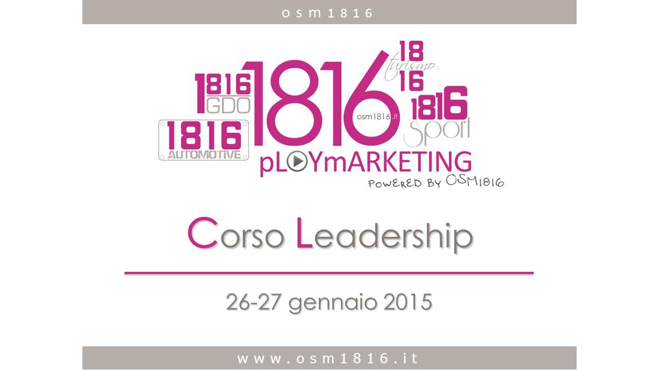 Corso Leadership 26-27 gennaio 2015 osm1816 www.osm1816.it