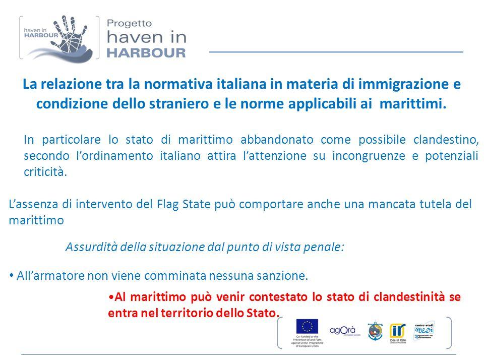 La relazione tra la normativa italiana in materia di immigrazione e condizione dello straniero e le norme applicabili ai marittimi.