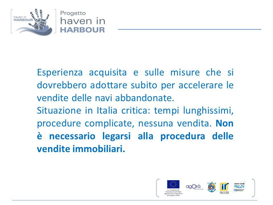 Esperienza acquisita e sulle misure che si dovrebbero adottare subito per accelerare le vendite delle navi abbandonate.