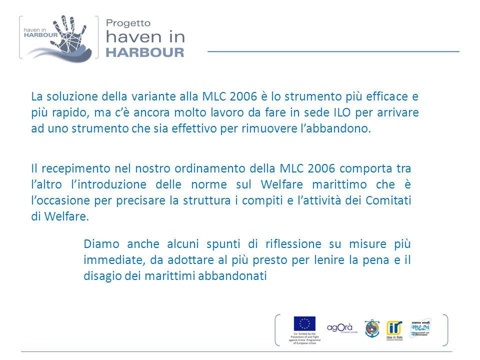 La soluzione della variante alla MLC 2006 è lo strumento più efficace e più rapido, ma c'è ancora molto lavoro da fare in sede ILO per arrivare ad uno strumento che sia effettivo per rimuovere l'abbandono.