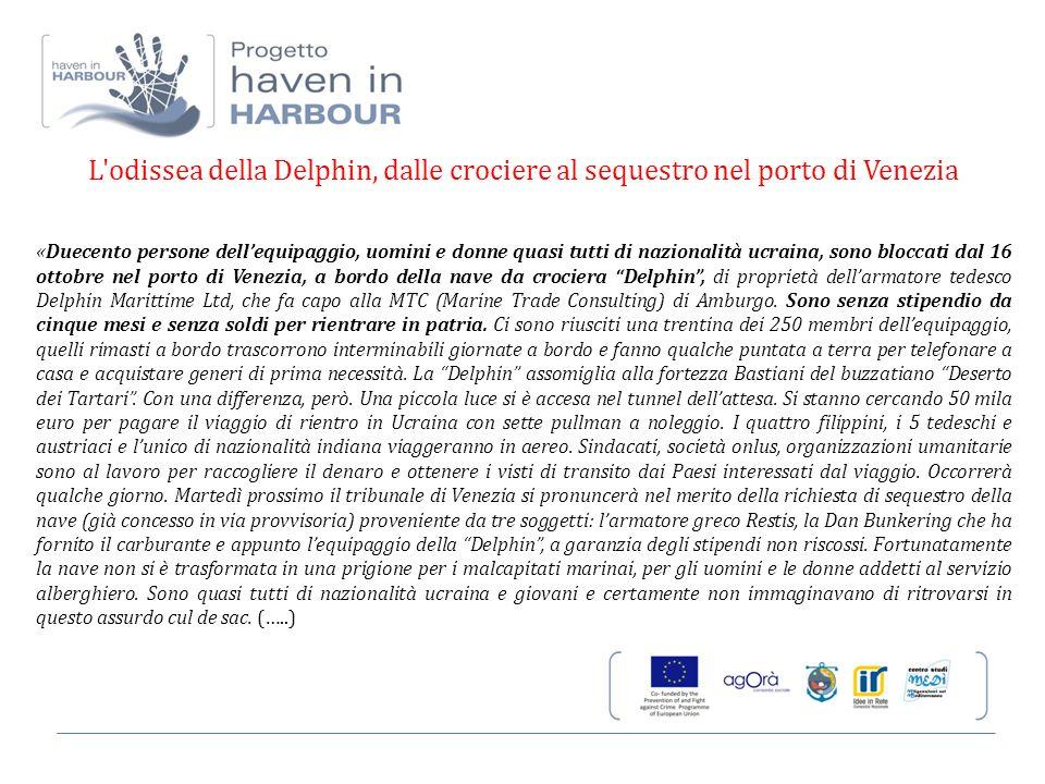 L odissea della Delphin, dalle crociere al sequestro nel porto di Venezia