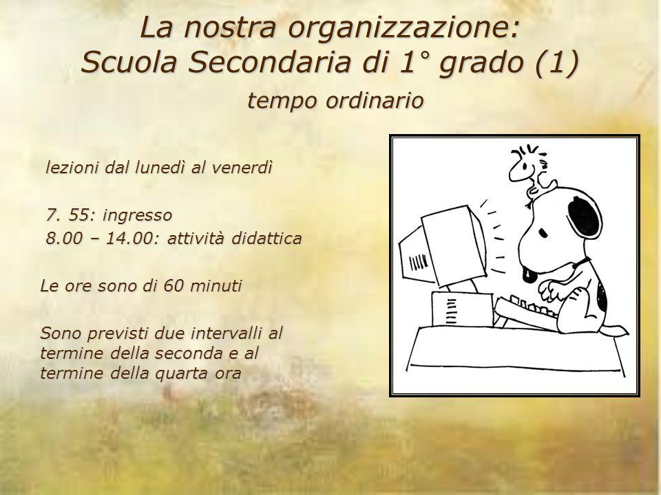 La nostra organizzazione: Scuola Secondaria di 1° grado (1) tempo ordinario
