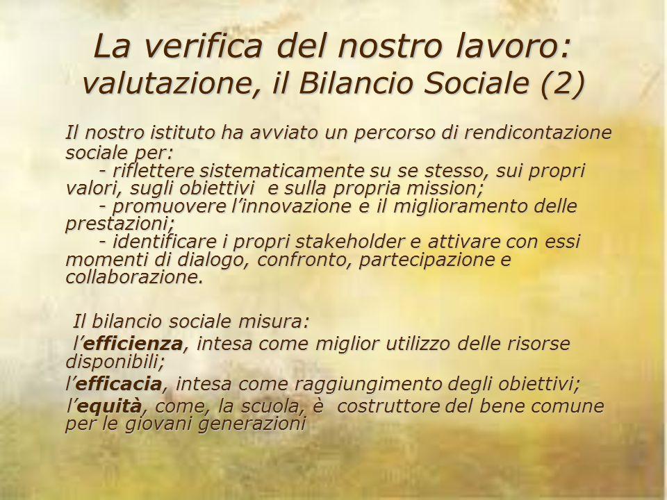 La verifica del nostro lavoro: valutazione, il Bilancio Sociale (2)