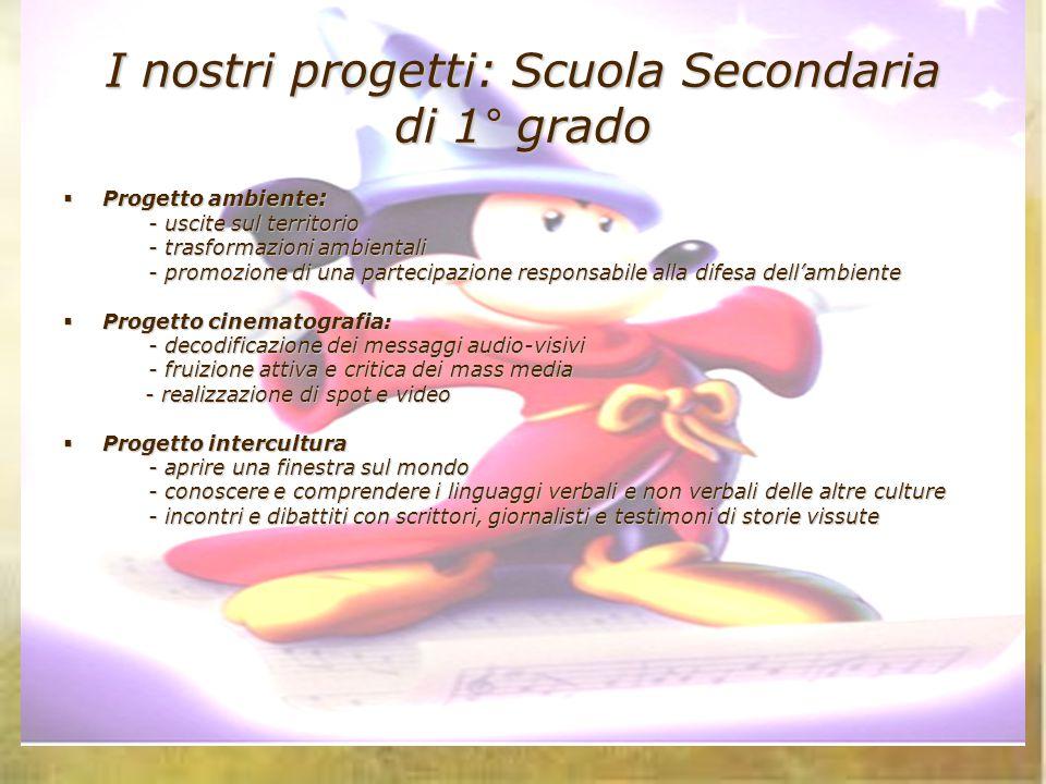 I nostri progetti: Scuola Secondaria di 1° grado