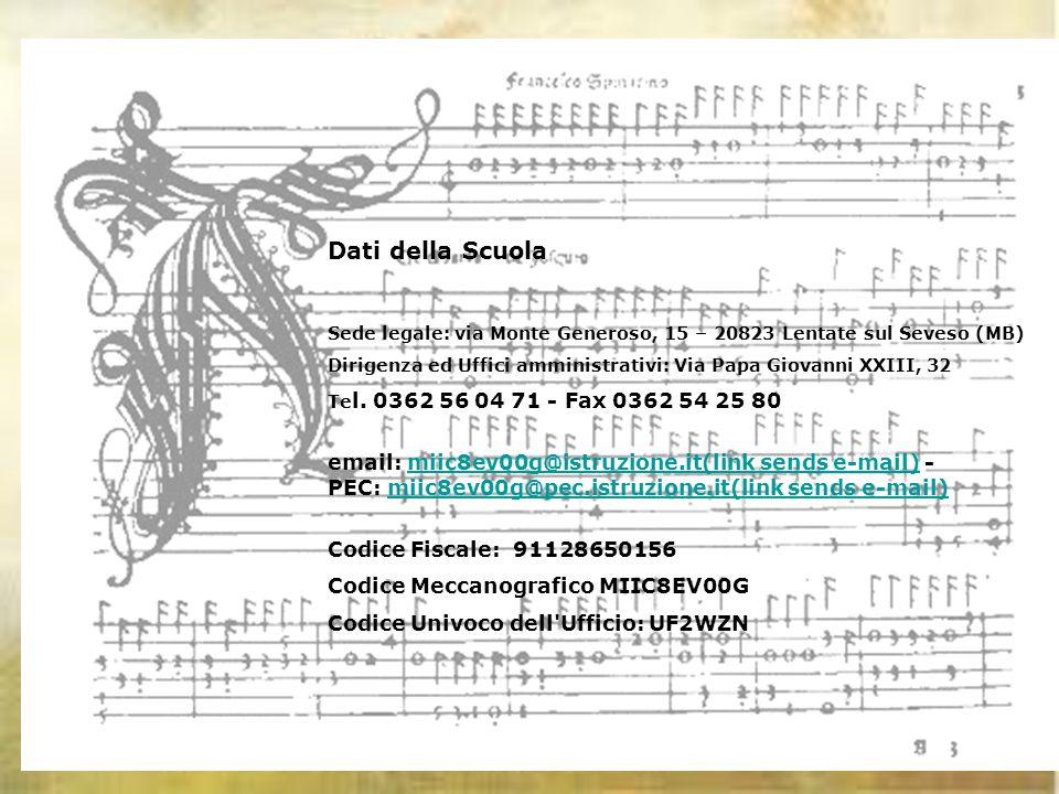 Dati della Scuola Sede legale: via Monte Generoso, 15 – 20823 Lentate sul Seveso (MB)