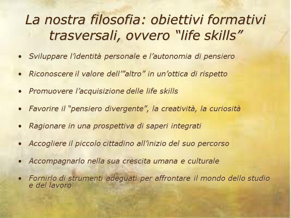 La nostra filosofia: obiettivi formativi trasversali, ovvero life skills
