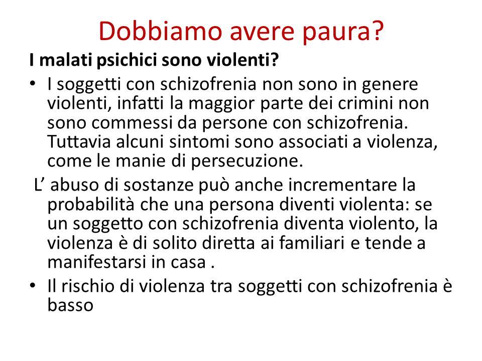 Dobbiamo avere paura I malati psichici sono violenti