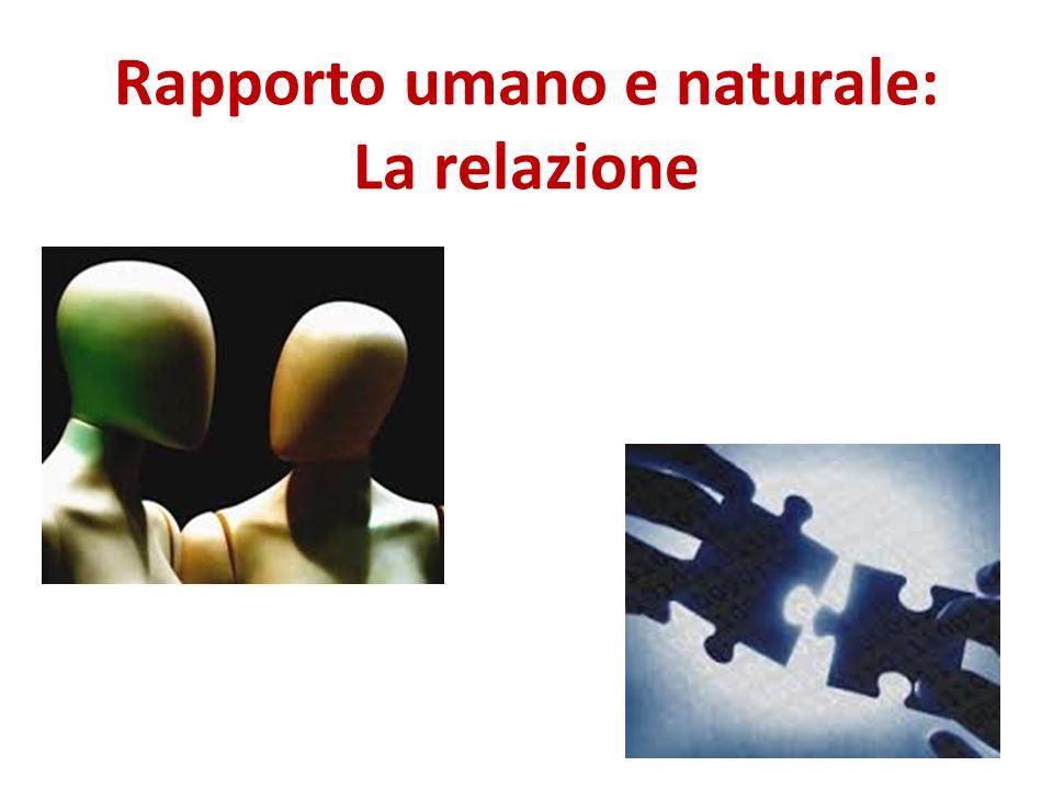 Rapporto umano e naturale: La relazione