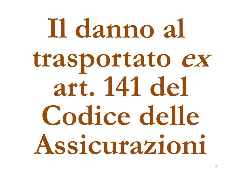 Il danno al trasportato ex art. 141 del Codice delle Assicurazioni