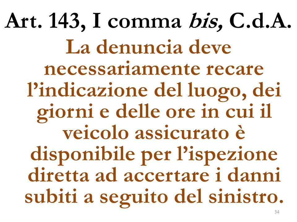 Art. 143, I comma bis, C.d.A.