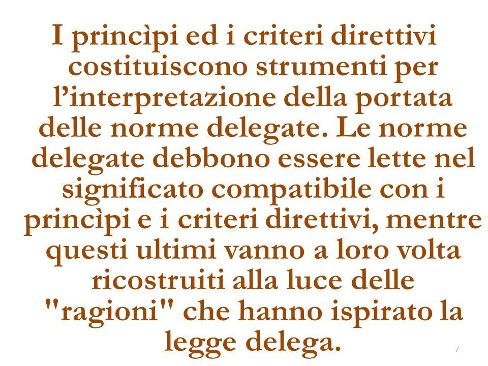 I princìpi ed i criteri direttivi costituiscono strumenti per l'interpretazione della portata delle norme delegate.