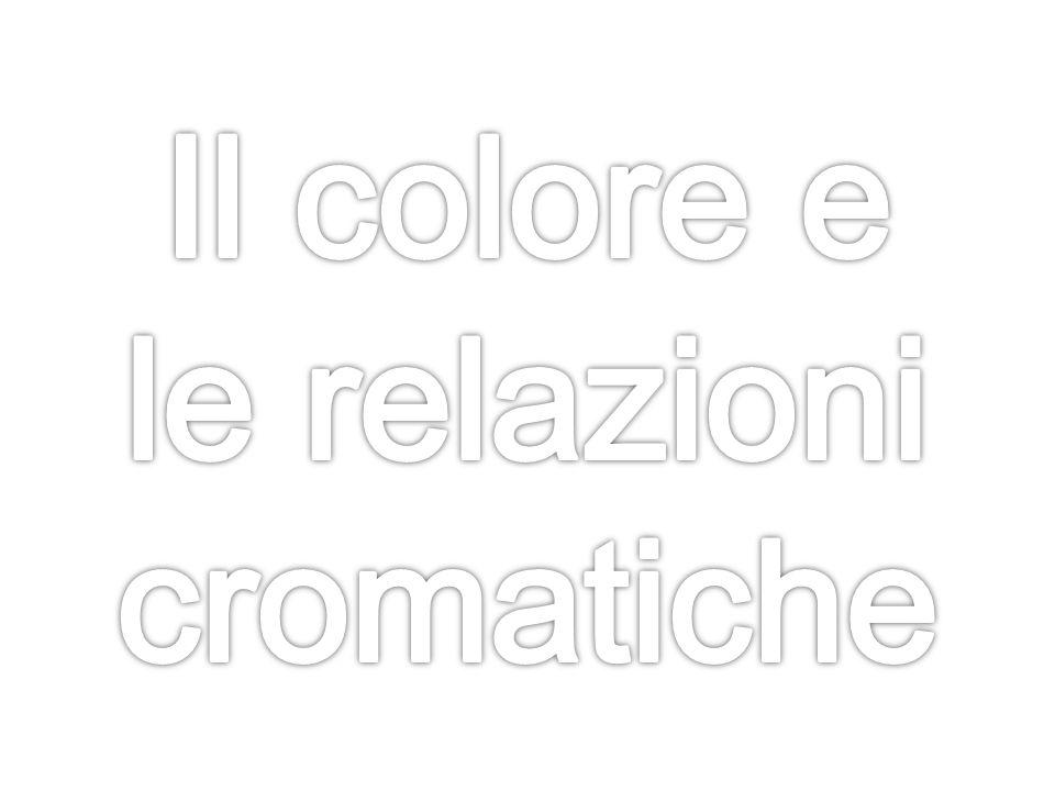 Il colore e le relazioni cromatiche