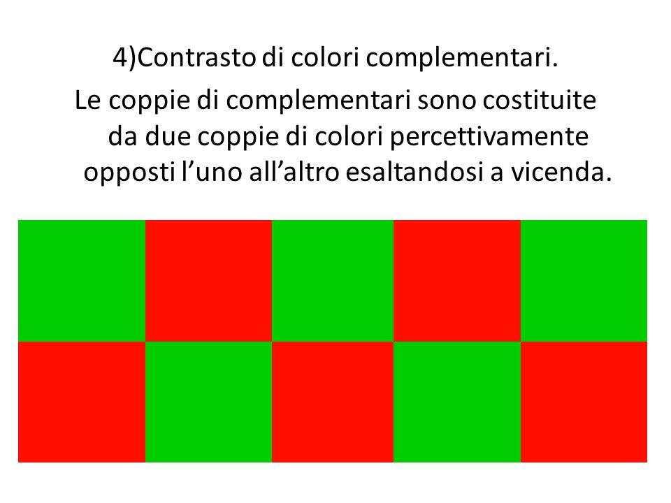 4)Contrasto di colori complementari.