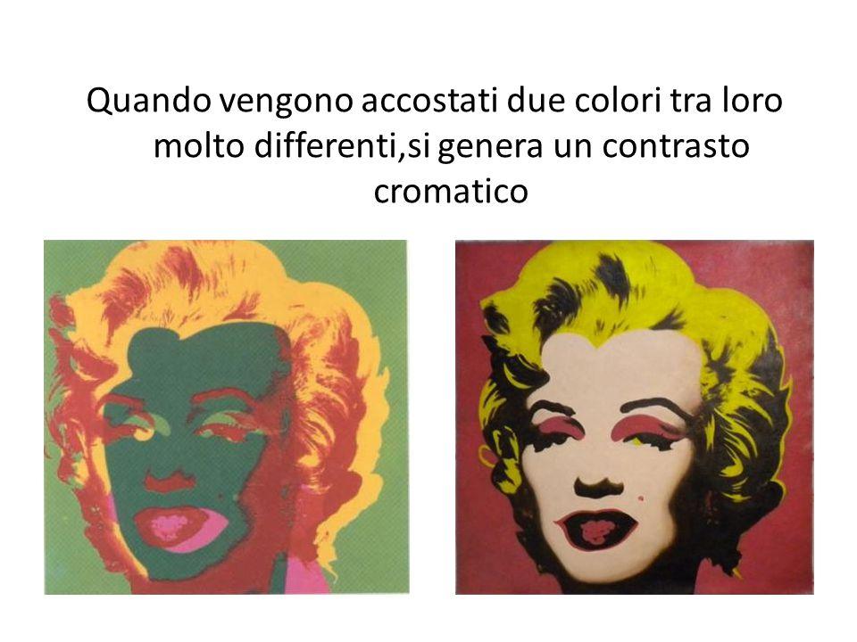 Quando vengono accostati due colori tra loro molto differenti,si genera un contrasto cromatico