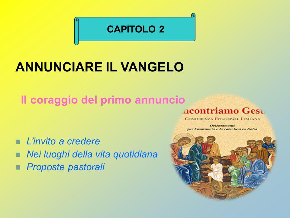 ANNUNCIARE IL VANGELO CAPITOLO 2 Il coraggio del primo annuncio