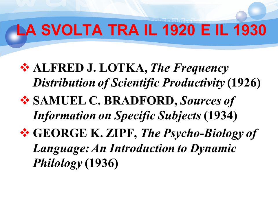 LA SVOLTA TRA IL 1920 E IL 1930 ALFRED J. LOTKA, The Frequency Distribution of Scientific Productivity (1926)