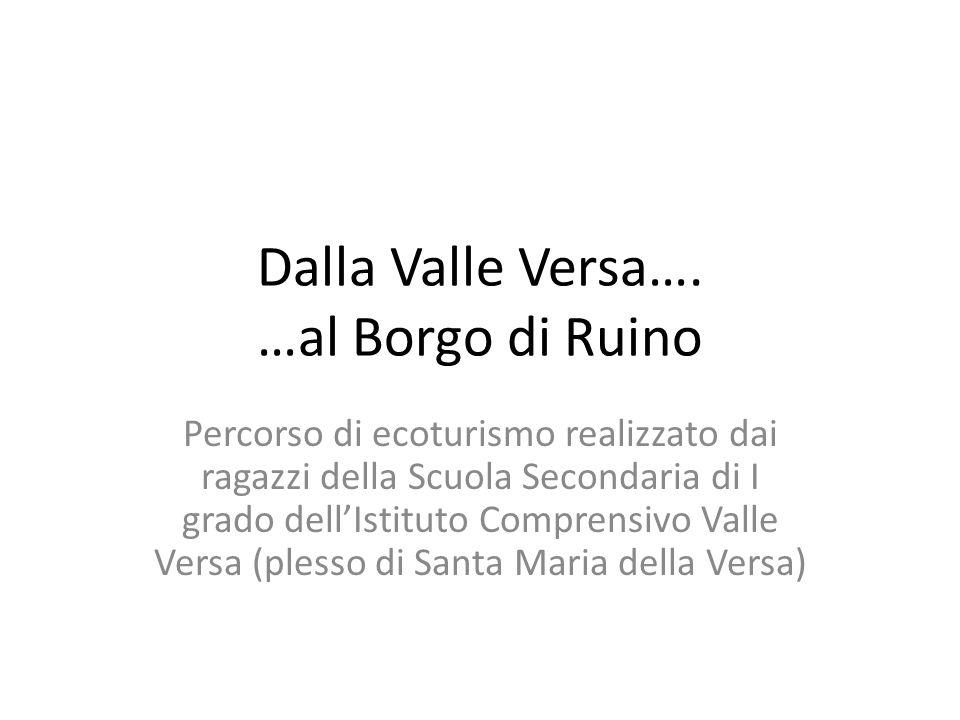 Dalla Valle Versa…. …al Borgo di Ruino