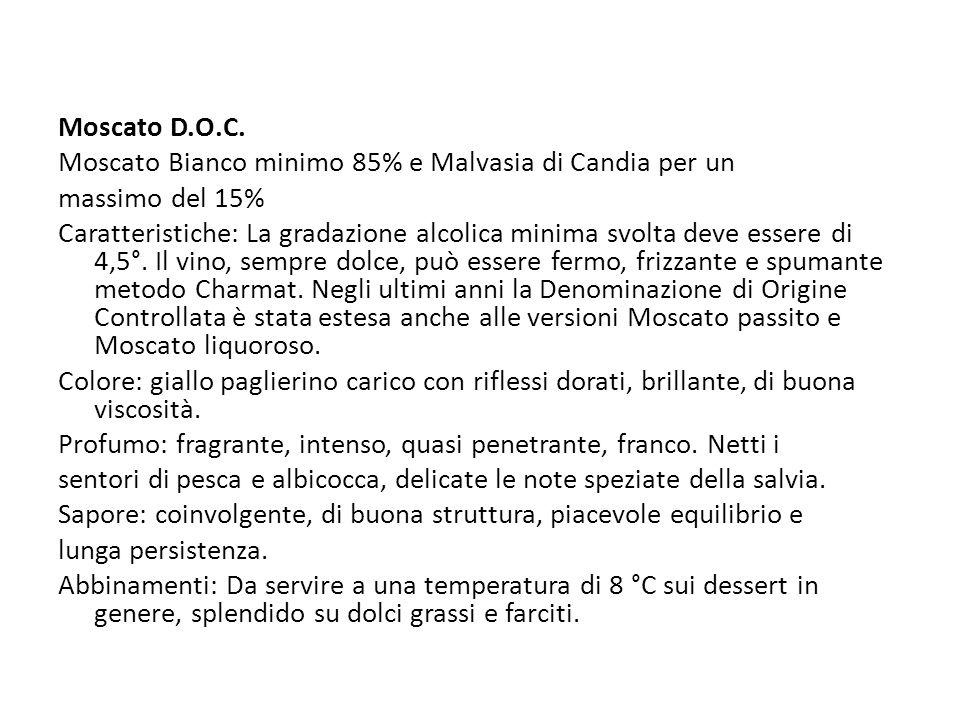 Moscato D.O.C. Moscato Bianco minimo 85% e Malvasia di Candia per un. massimo del 15%