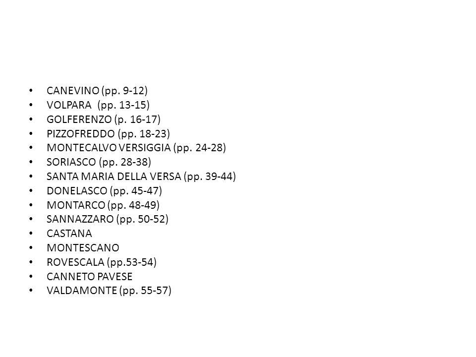 CANEVINO (pp. 9-12) VOLPARA (pp. 13-15) GOLFERENZO (p. 16-17) PIZZOFREDDO (pp. 18-23) MONTECALVO VERSIGGIA (pp. 24-28)
