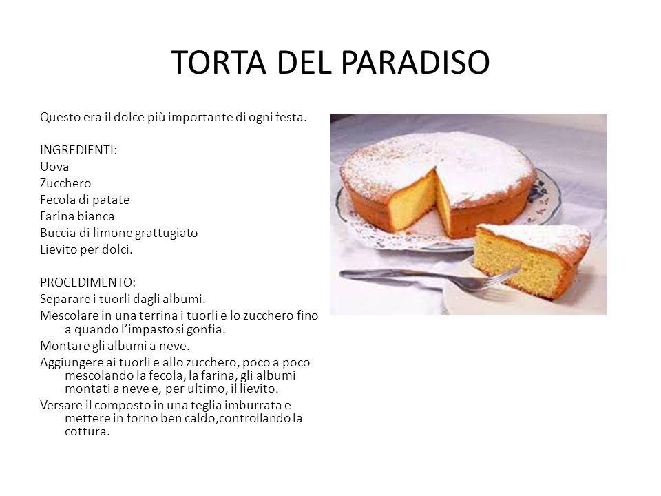 TORTA DEL PARADISO Questo era il dolce più importante di ogni festa.