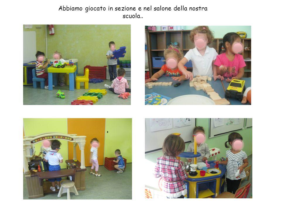 Abbiamo giocato in sezione e nel salone della nostra scuola..