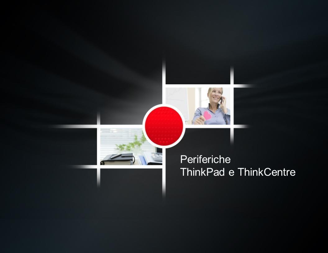 Periferiche ThinkPad e ThinkCentre