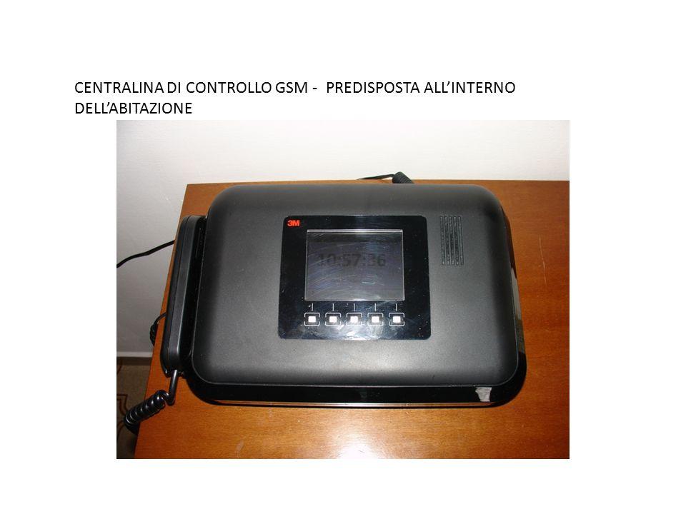 CENTRALINA DI CONTROLLO GSM - PREDISPOSTA ALL'INTERNO DELL'ABITAZIONE