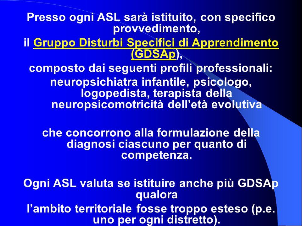 Presso ogni ASL sarà istituito, con specifico provvedimento,