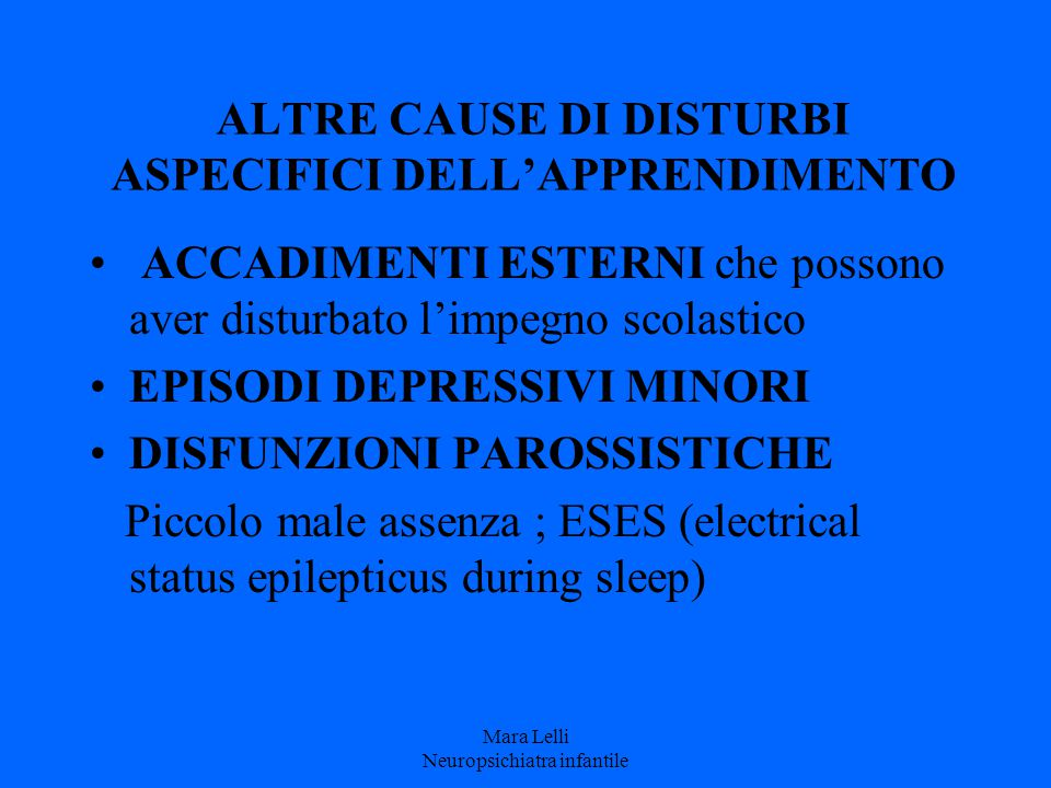 ALTRE CAUSE DI DISTURBI ASPECIFICI DELL'APPRENDIMENTO
