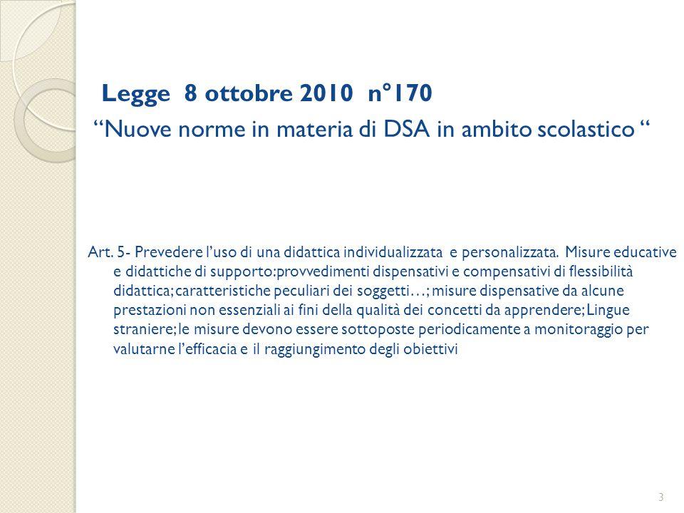 Legge 8 ottobre 2010 n°170 Nuove norme in materia di DSA in ambito scolastico