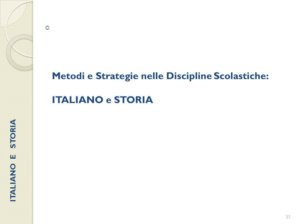 Metodi e Strategie nelle Discipline Scolastiche: ITALIANO e STORIA