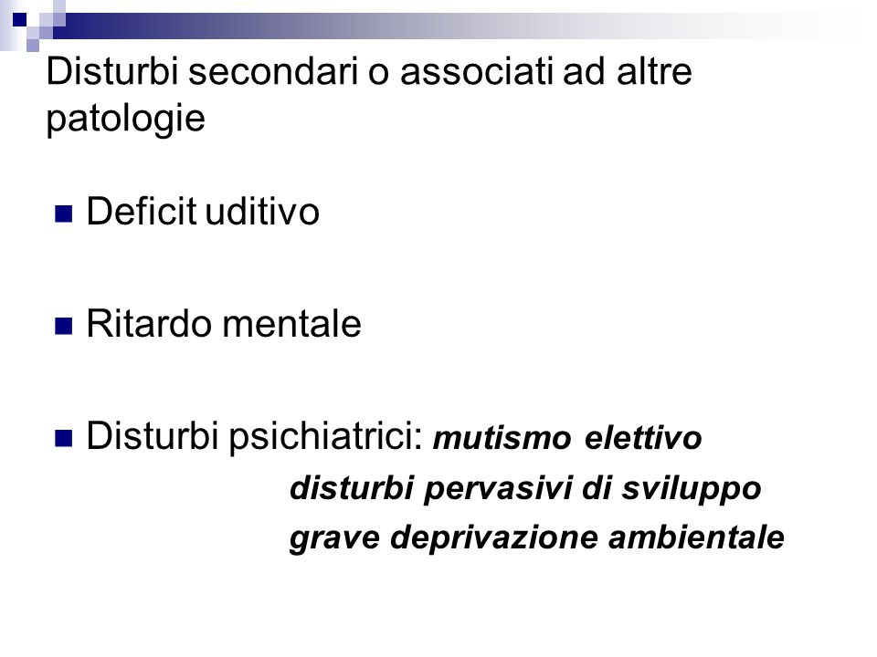 Disturbi secondari o associati ad altre patologie