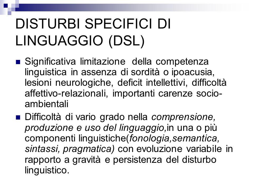 DISTURBI SPECIFICI DI LINGUAGGIO (DSL)