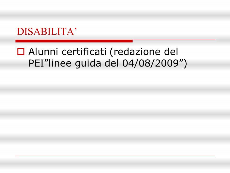 DISABILITA' Alunni certificati (redazione del PEI linee guida del 04/08/2009 )