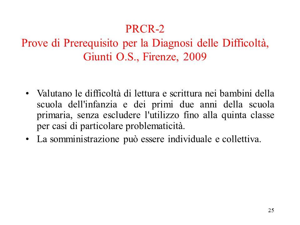 PRCR-2 Prove di Prerequisito per la Diagnosi delle Difficoltà, Giunti O.S., Firenze, 2009