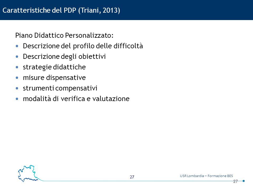 Caratteristiche del PDP (Triani, 2013)