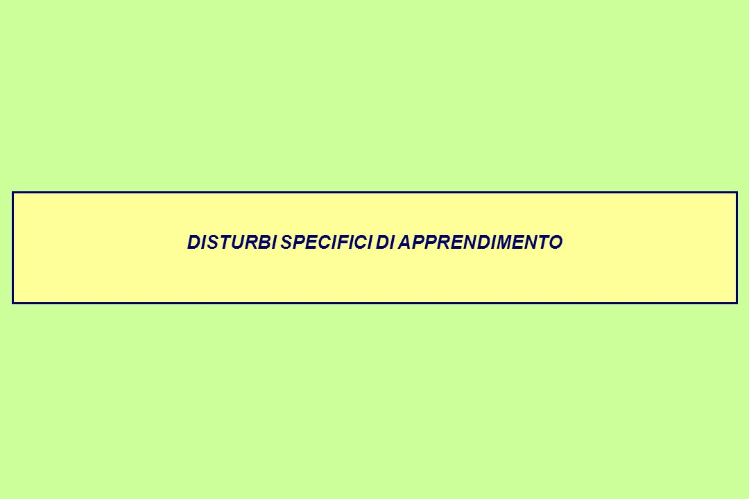 DISTURBI SPECIFICI DI APPRENDIMENTO