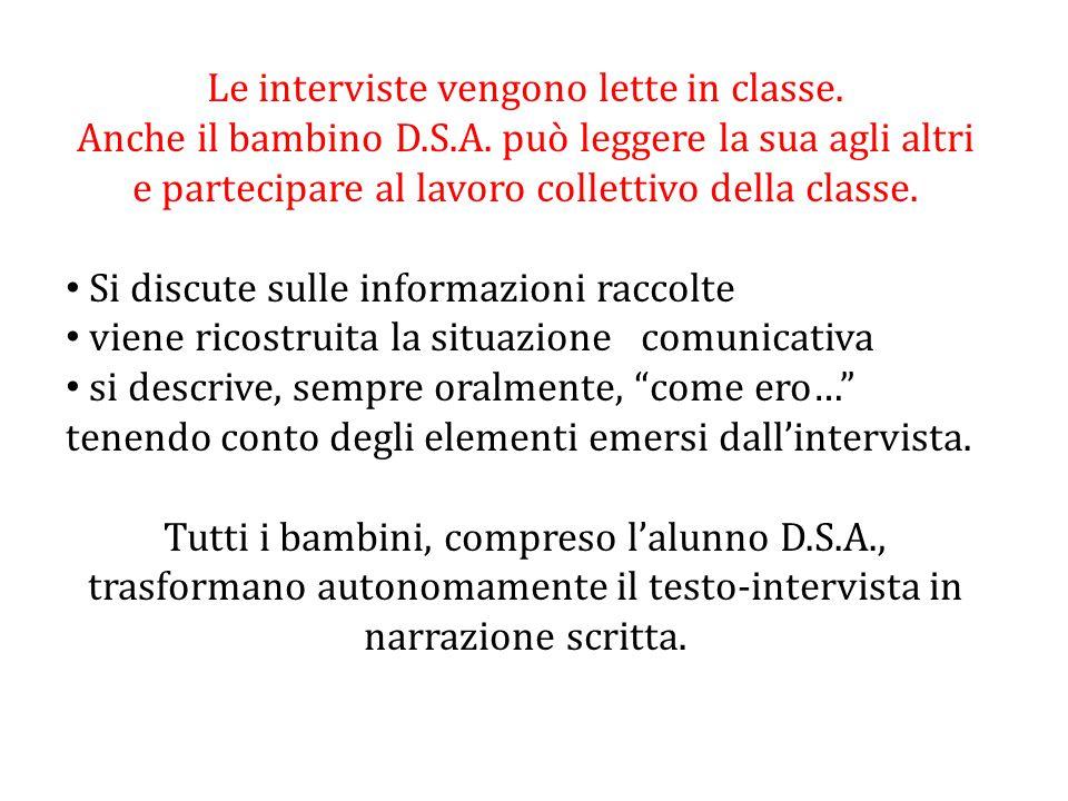 Le interviste vengono lette in classe.