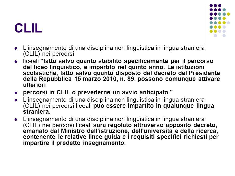 CLIL L insegnamento di una disciplina non linguistica in lingua straniera (CLIL) nei percorsi.