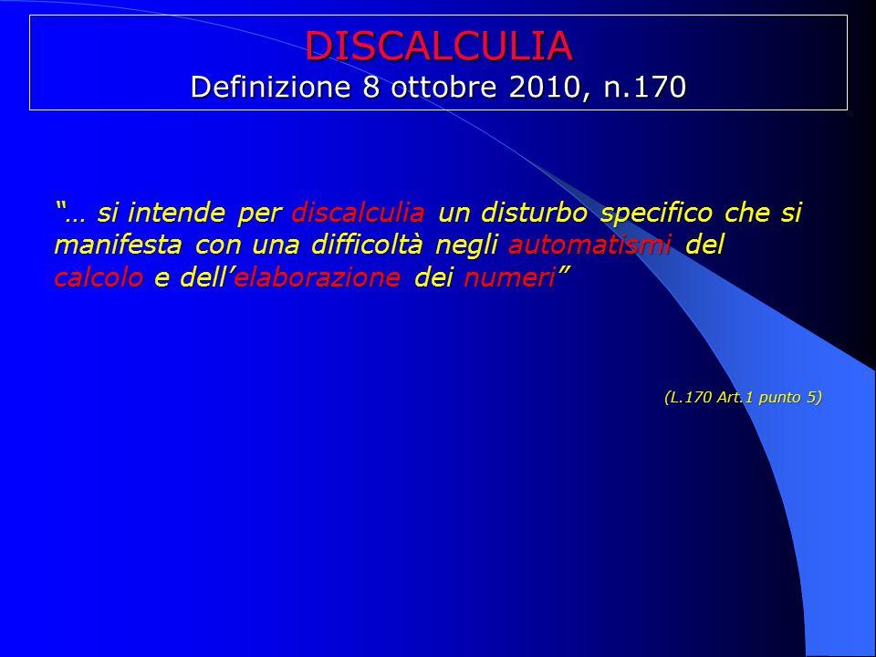 DISCALCULIA Definizione 8 ottobre 2010, n.170