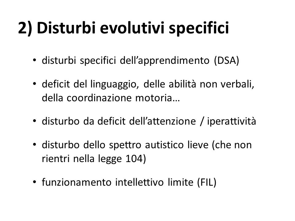 2) Disturbi evolutivi specifici