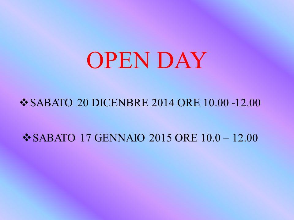 OPEN DAY SABATO 20 DICENBRE 2014 ORE 10.00 -12.00