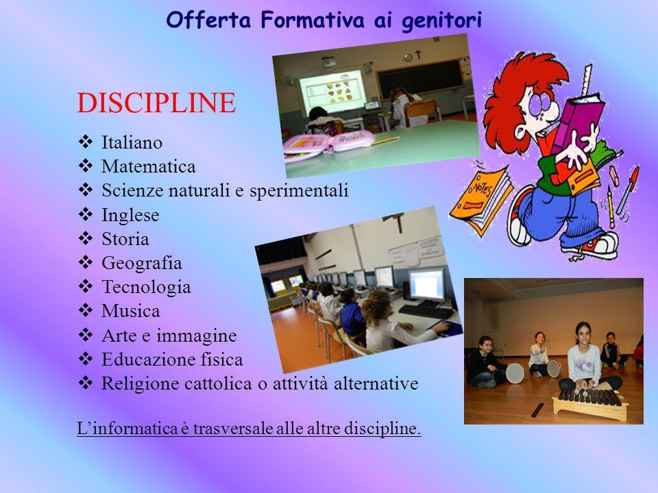 DISCIPLINE Italiano Matematica Scienze naturali e sperimentali Inglese