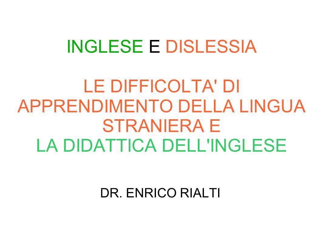 INGLESE E DISLESSIA LE DIFFICOLTA DI APPRENDIMENTO DELLA LINGUA STRANIERA E LA DIDATTICA DELL INGLESE